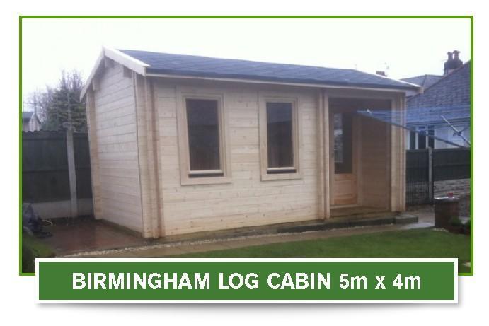 Birmingham Log Cabin 5 metre x 4 metre