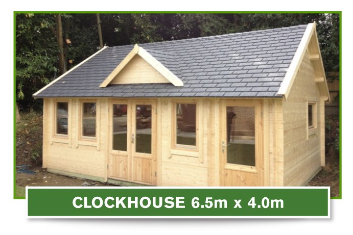 Clock House Log Cabin 6.5m x 4m